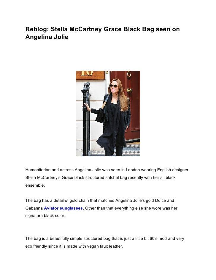 Reblog: Stella McCartney Grace Black Bag seen onAngelina JolieHumanitarian and actress Angelina Jolie was seen in London w...
