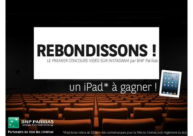un iPad* à gagner !REBONDISSONS !LE PREMIER CONCOURS VIDÉO SUR INSTAGRAM par BNPParibas*iPad écran retina de 32 Go + des ...