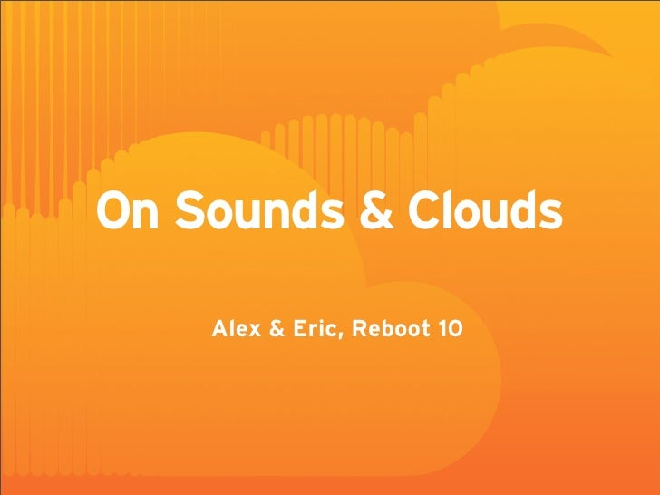 On Sounds  Clouds     Alex  Eric, Reboot 10
