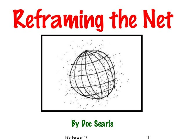 Reframing the Net By Doc Searls