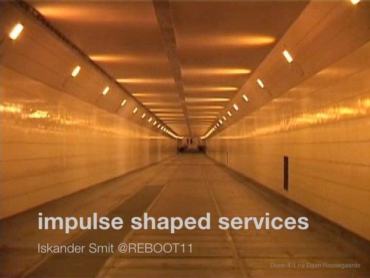Reboot11 Iskander Smit Impulseshapedservices