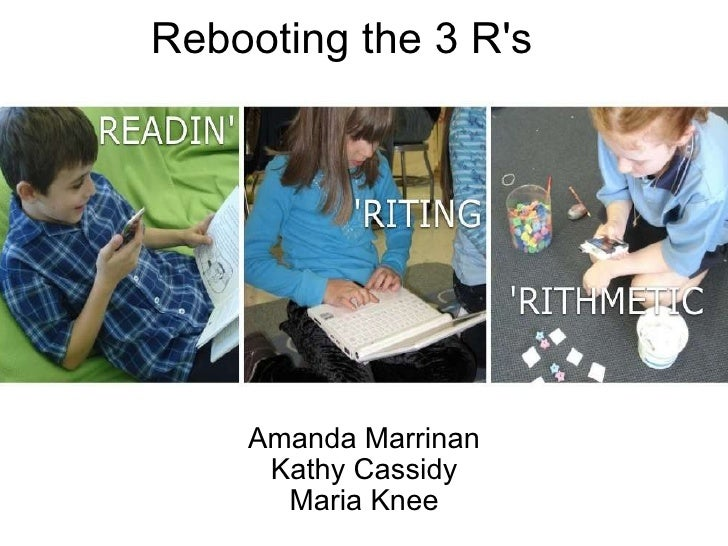 Rebooting the 3 R's