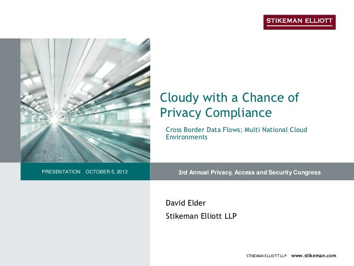 Cloudy with a Chance of                                 Privacy Compliance                                 Cross Border Da...