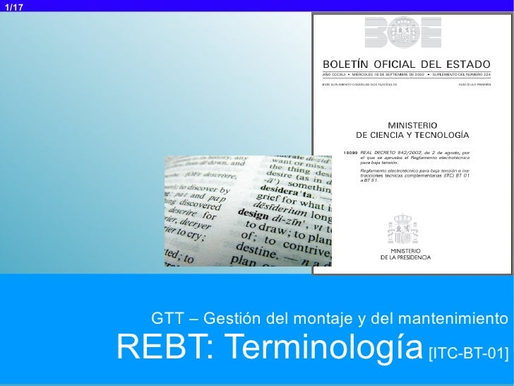 1/17         GTT – Gestión del montaje y del mantenimiento       REBT: Terminología [ITC-BT-01]