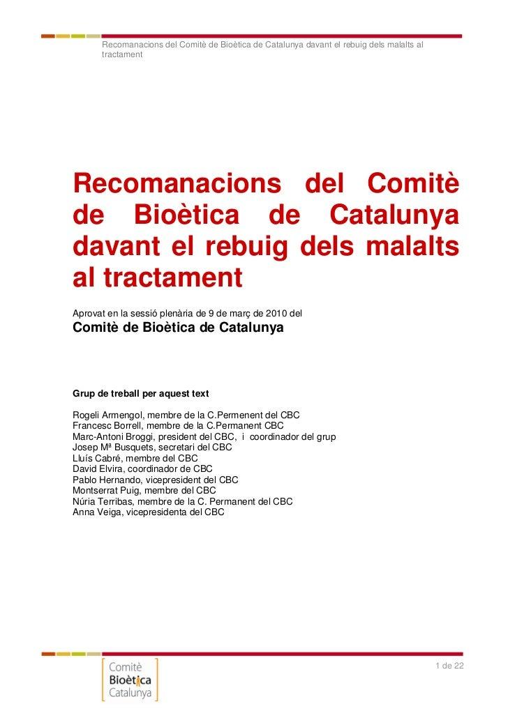 Recomanacions del Comitè de Bioètica de Catalunya davant el rebuig dels malalts al      tractamentRecomanacions del Comitè...