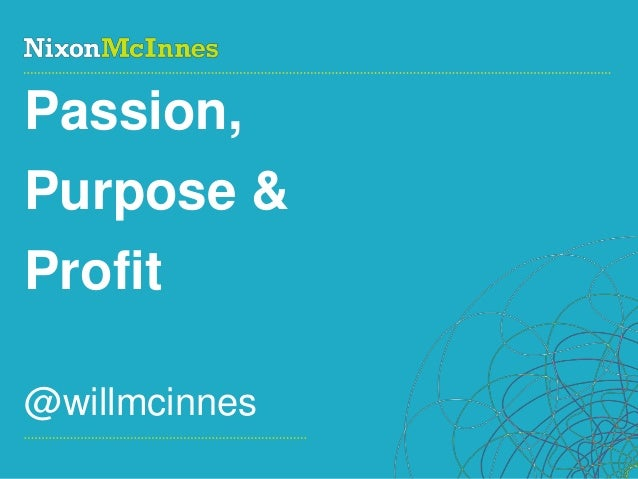 Page 1 | Social Business PioneersPassion,Purpose &Profit@willmcinnes