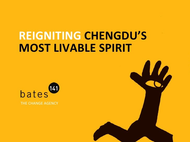 REIGNITING  CHENGDU'S  MOST LIVABLE SPIRIT THE CHANGE AGENCY