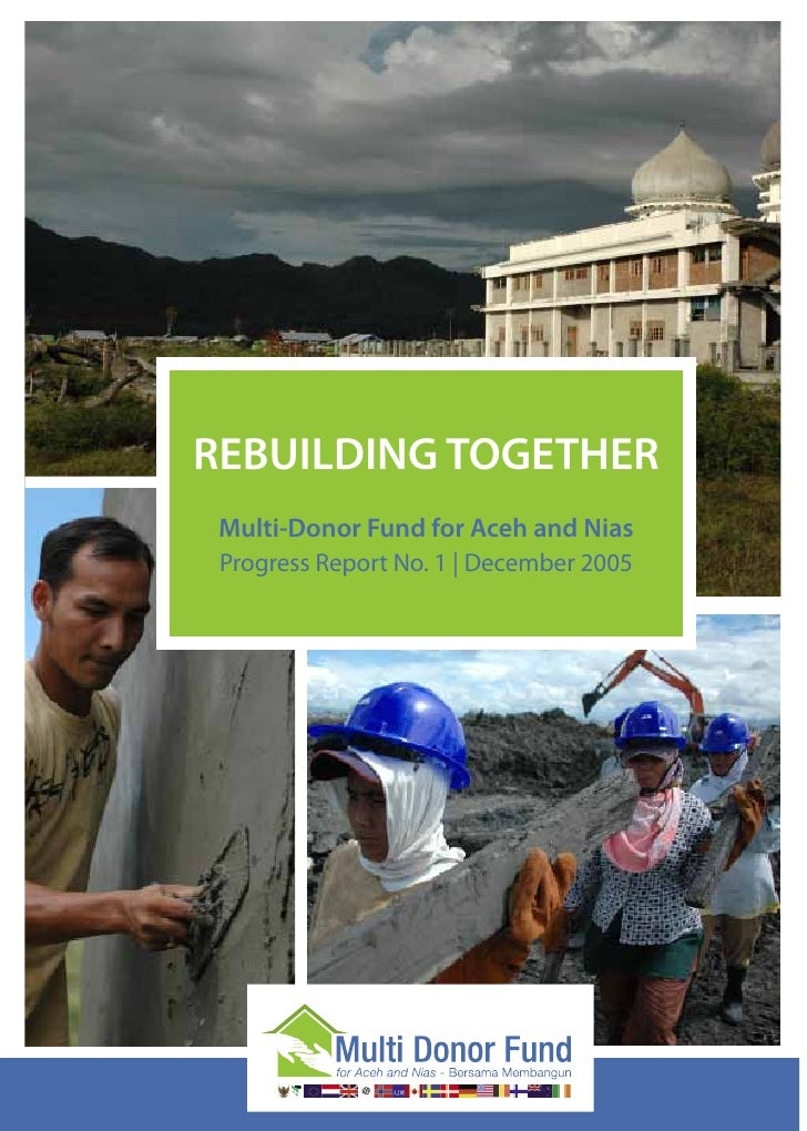 REBUILDING TOGETHER Multi-Donor Fund for Aceh and Nias Progress Report No. 1 | December 2005       NAD   Nias
