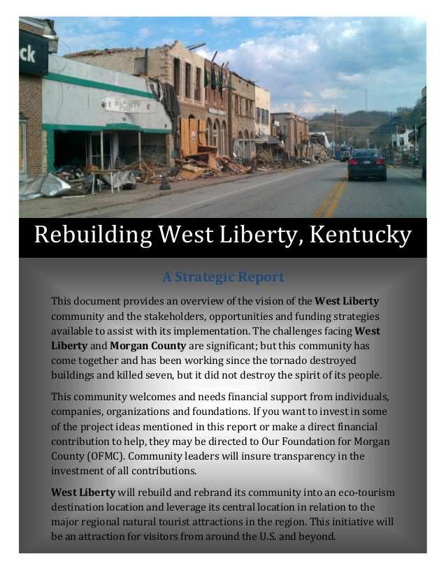 Rebuilding	West	Liberty, Kentucky A	Strategic	Report	 This	document	provides	an	overview	of	the	vision	of	the	West	Liberty...