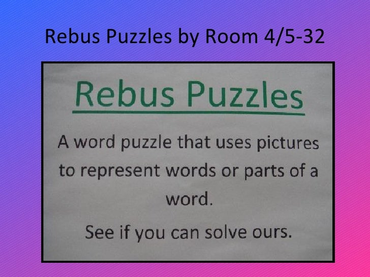 Rebus Puzzles by Room 4/5-32