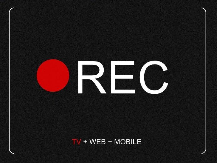TV  +   WEB   +   MOBILE  REC