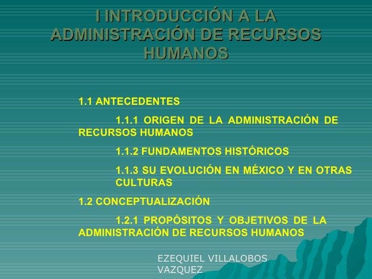 I INTRODUCCIÓN A LA ADMINISTRACIÓN DE RECURSOS HUMANOS 1.1 ANTECEDENTES 1.1.1 ORIGEN DE LA ADMINISTRACIÓN DE  RECURSOS HUM...