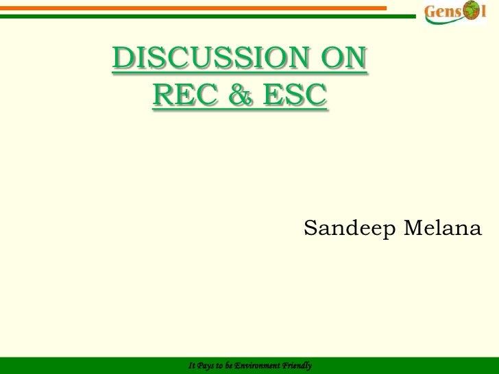 DISCUSSION ON REC & ESC<br />SandeepMelana<br />