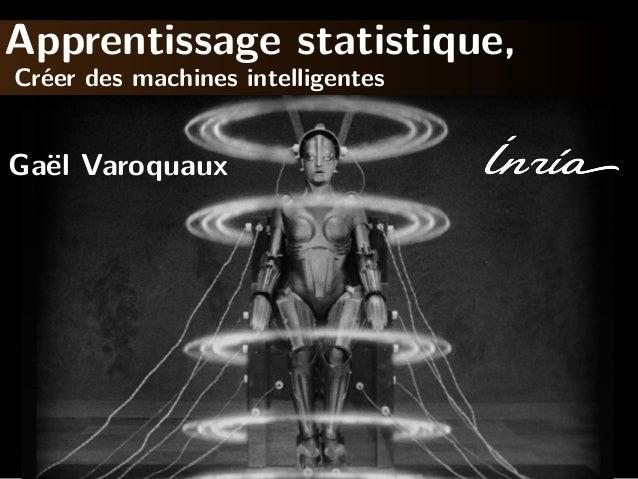 Apprentissage statistique, Cr´er des machines intelligentes e  Ga¨l Varoquaux e