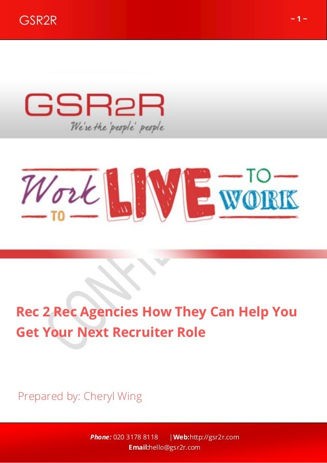 ~ 1 ~GSR2R Phone: 020 3178 8118 |Web:http://gsr2r.com Email:hello@gsr2r.com z Rec 2 Rec Agencies How They Can Help You Get...