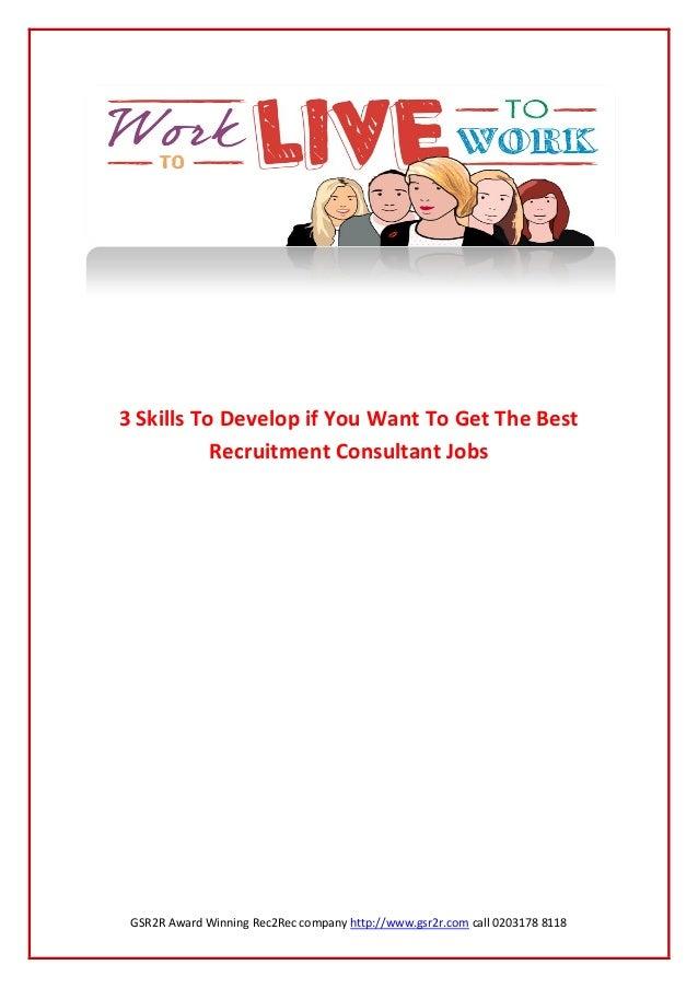 GSR2R Award Winning Rec2Rec company http://www.gsr2r.com call 0203178 81183 Skills To Develop if You Want To Get The BestR...
