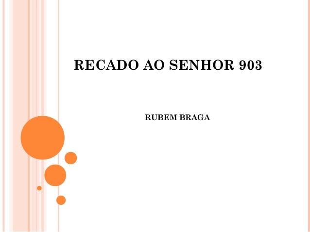 RECADO AO SENHOR 903RUBEM BRAGA