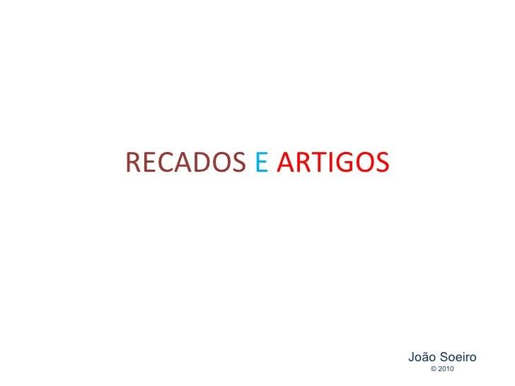 RECADOS   E   ARTIGOS João Soeiro © 2010