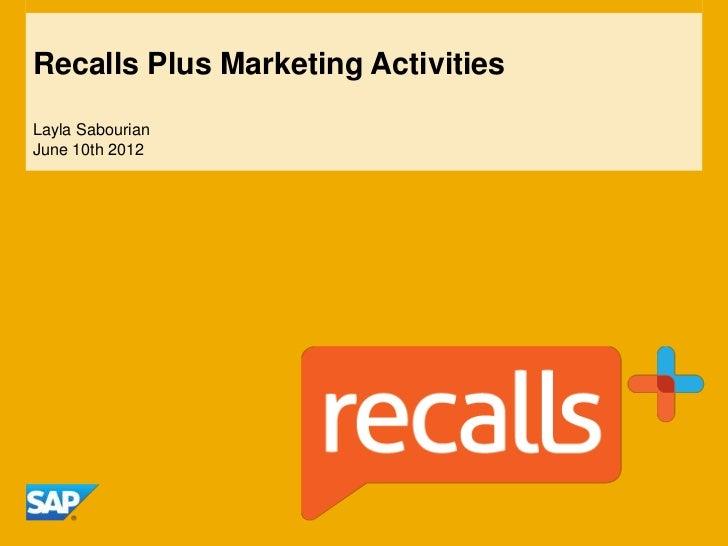 Recalls Plus Marketing ActivitiesLayla SabourianJune 10th 2012
