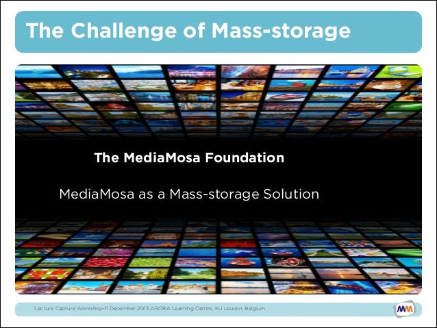 The Challenge of Mass-storage  •  The MediaMosa Foundation 