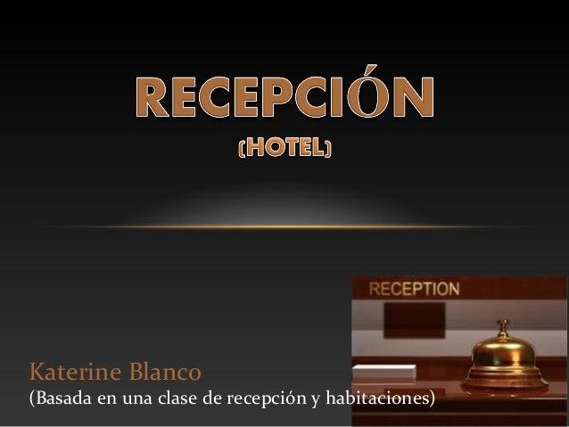 Katerine Blanco (Basada en una clase de recepción y habitaciones)