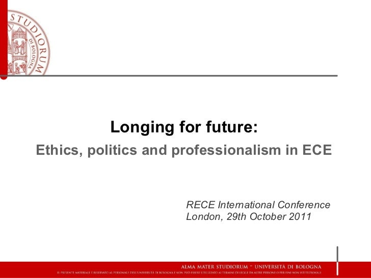 Longing for future:Ethics, politics and professionalism in ECE                     RECE International Conference          ...