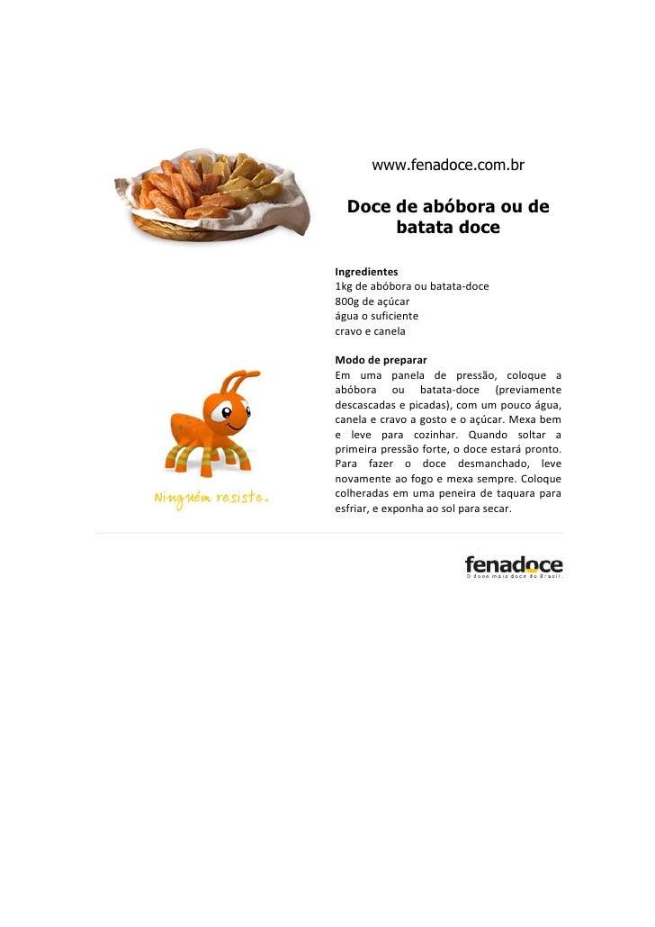www.fenadoce.com.br  Doce de abóbora ou de       batata doceIngredientes1kg de abóbora ou batata-doce800g de açúcarágua o ...