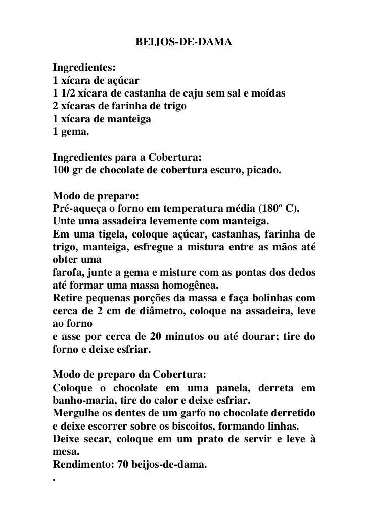 BEIJOS-DE-DAMA  Ingredientes: 1 xícara de açúcar 1 1/2 xícara de castanha de caju sem sal e moídas 2 xícaras de farinha de...