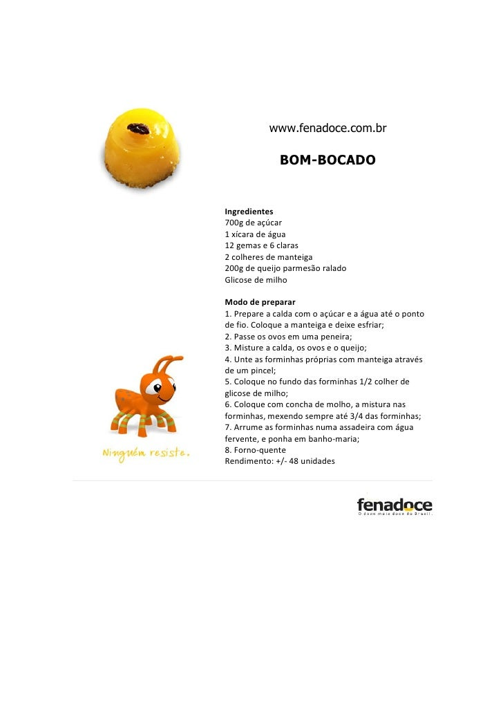 www.fenadoce.com.br              BOM-BOCADOIngredientes700g de açúcar1 xícara de água12 gemas e 6 claras2 colheres de mant...