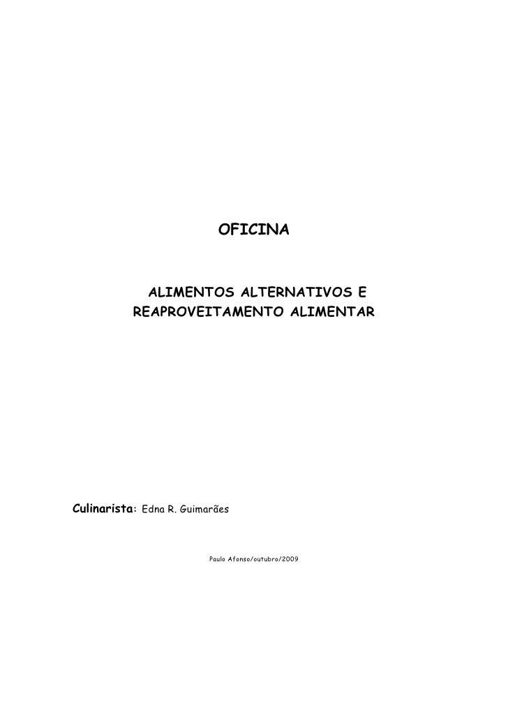 OFICINA                 ALIMENTOS ALTERNATIVOS E            REAPROVEITAMENTO ALIMENTAR     Culinarista: Edna R. Guimarães ...