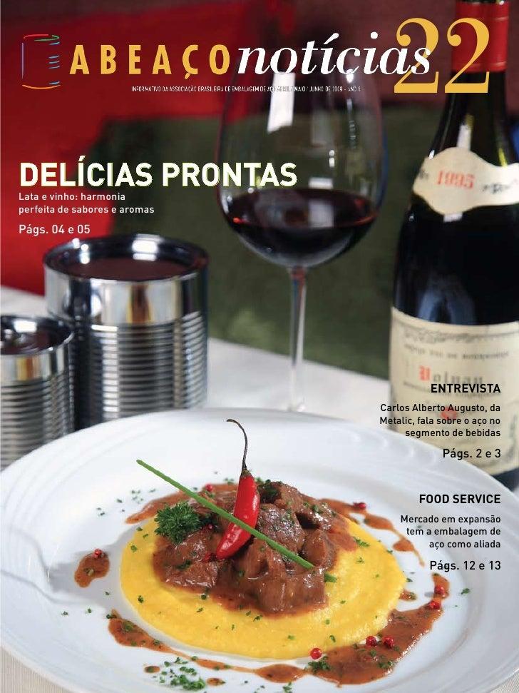 22 DELÍCIAS PRONTAS Lata e vinho: harmonia perfeita de sabores e aromas  Págs. 04 e 05                                    ...