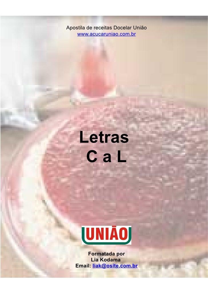 Apostila de receitas Docelar União     www.acucaruniao.com.br          Letras       CaL            Formatada por          ...