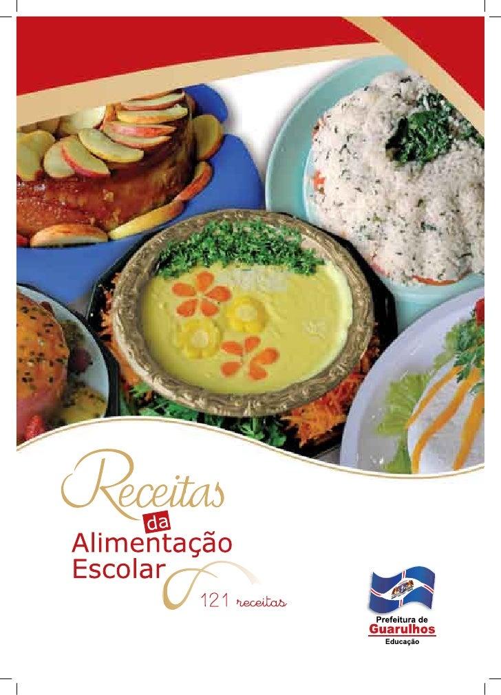 Para dar água na boca  A Secretaria Municipal de Educação de Guarulhos apresenta a segunda edição do Livro de Receitas da ...