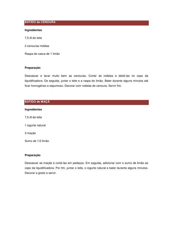 BATIDO de CENOURA  Ingredientes  7,5 dl de leite  2 cenouras médias  Raspa de casca de 1 limão    Preparação  Descascar e ...