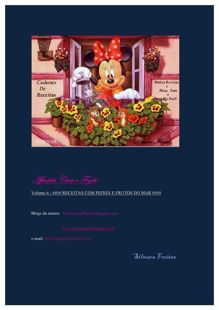 TÑÉáà|Ät Vtát x YÉzûÉ Volume 6 - #### RECEITAS COM PEIXES E FRUTOS DO MAR ####    Blogs da autora: www.casaefogao.blogspot...