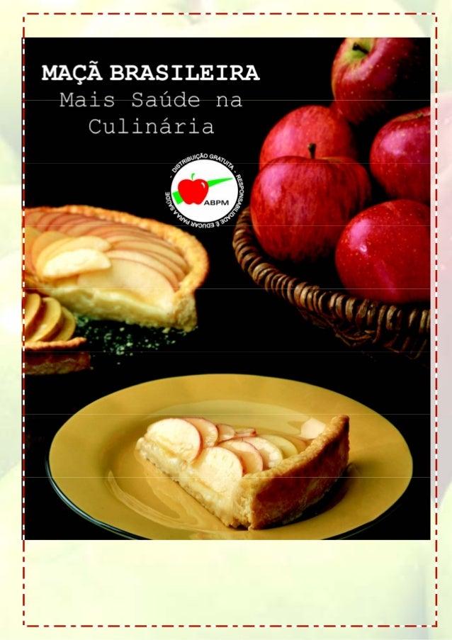 ~ 1 ~ Maçã é sabor e saúde... Você sabia? história da maçã é antiga. Já foi citada como fruto do pecado, por causa dela Ad...