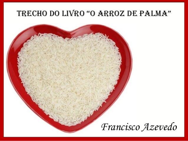 """Trecho do livro """"o Arroz de PAlmA"""" Francisco Azevedo"""