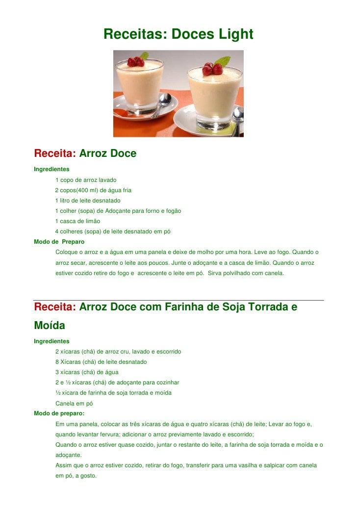 Receitas: Doces Light     Receita: Arroz Doce Ingredientes        1 copo de arroz lavado        2 copos(400 ml) de água fr...