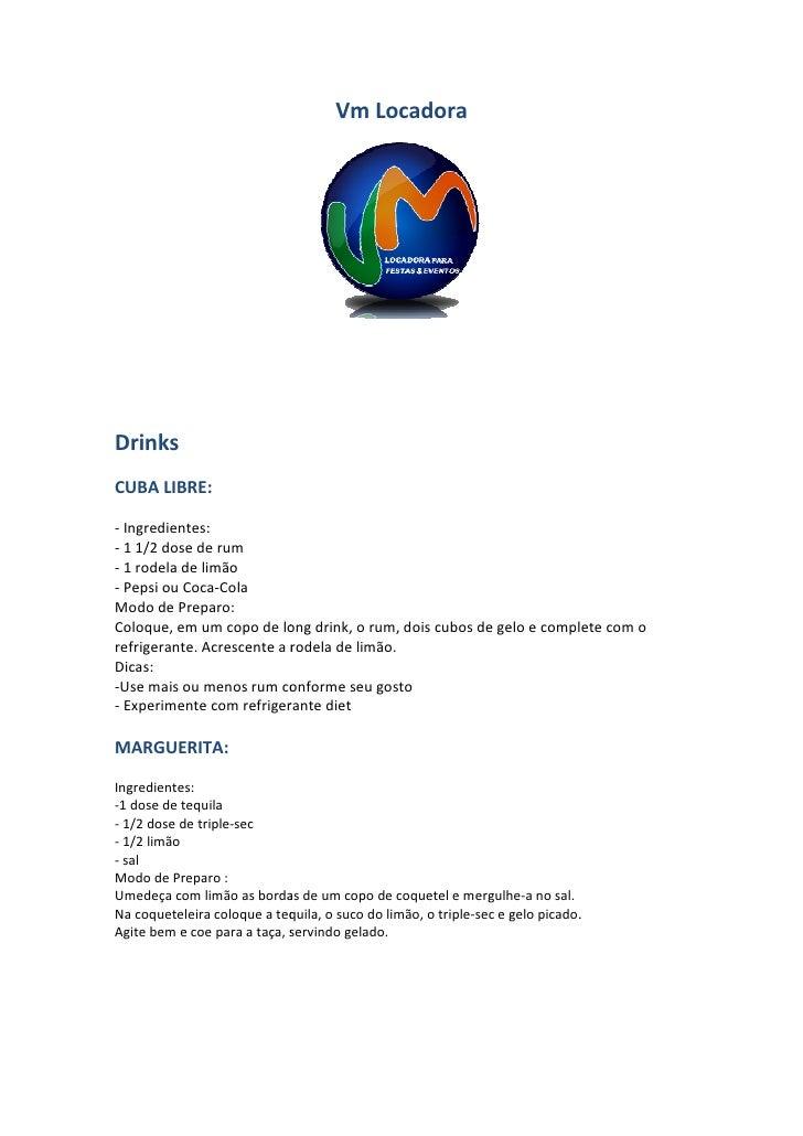 Vm Locadora     Drinks CUBA LIBRE:  - Ingredientes: - 1 1/2 dose de rum - 1 rodela de limão - Pepsi ou Coca-Cola Modo de P...