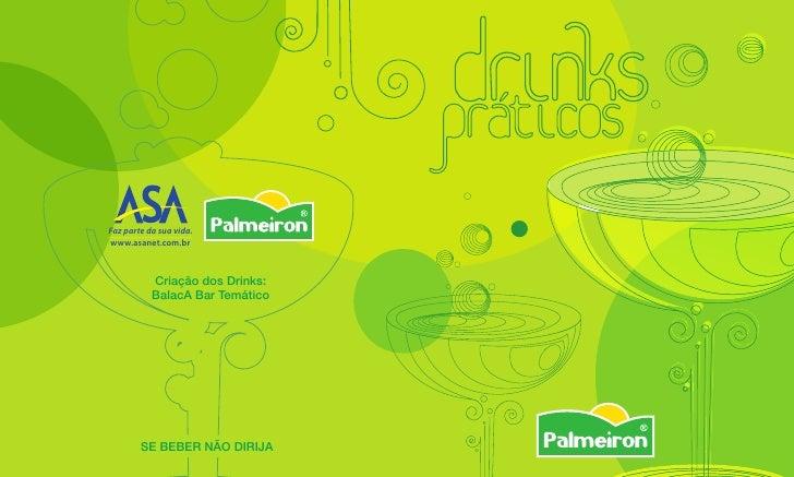 Faz parte da sua vida. www.asanet.com.br               Criação dos Drinks:            BalacA Bar Temático             SE B...