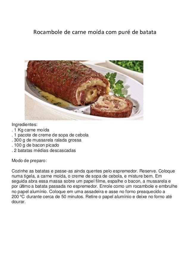 Rocambole de carne moída com puré de batata  Ingredientes:  . 1 Kg carne moída  . 1 pacote de creme de sopa de cebola  . 3...