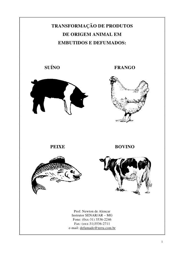 TRANSFORMAÇÃO DE PRODUTOS         DE ORIGEM ANIMAL EM     EMBUTIDOS E DEFUMADOS:     SUÍNO                                ...