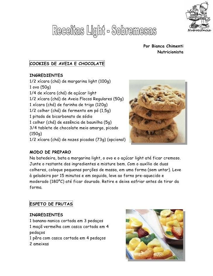 Por Bianca Chimenti                                                                   Nutricionista  COOKIES DE AVEIA E CH...