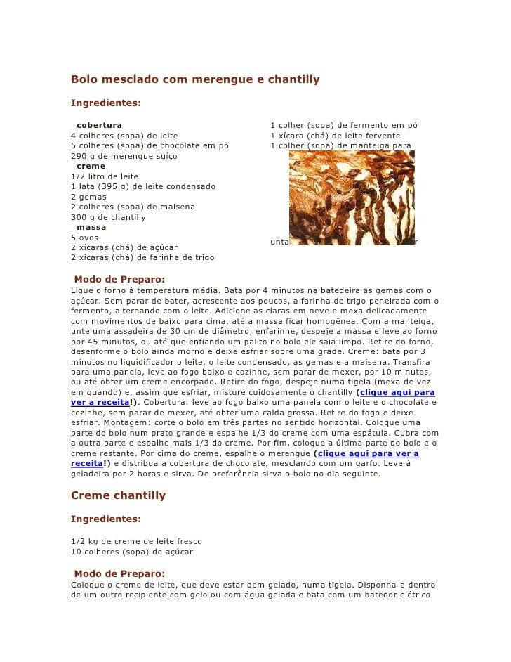 Bolo mesclado com merengue e chantilly  Ingredientes:   cobertura                                    1 colher (sopa) de fe...