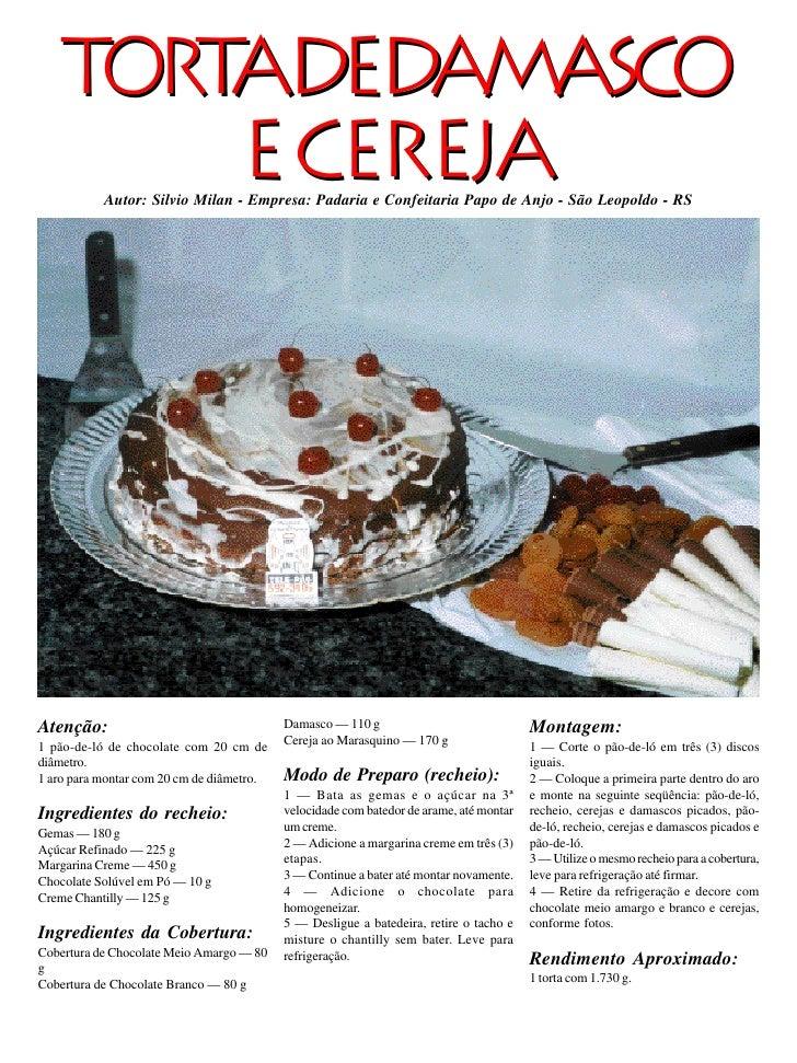 TORT DEDAMASCO        A    TORTA        E CEREJA            Autor: Silvio Milan - Empresa: Padaria e Confeitaria Papo de A...