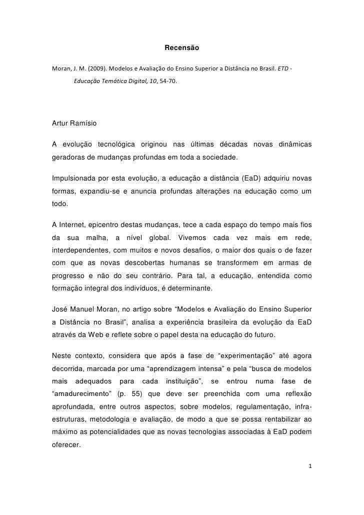 RecensãoMoran, J. M. (2009). Modelos e Avaliação do Ensino Superior a Distância no Brasil. ETD -        Educação Temática ...