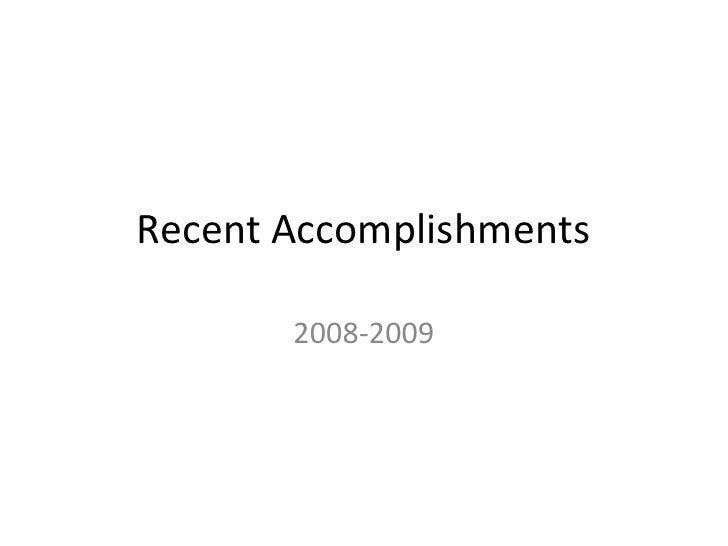 Recent Accomplishments         2008-2009