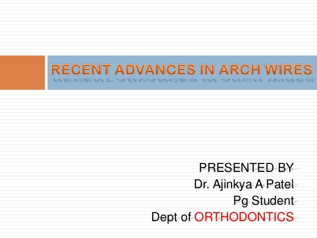 Recent advances in arch wires