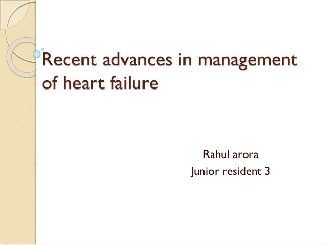 Recent advances in management of heart failure Rahul arora Junior resident 3