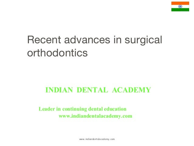 Recent advances in surgical orthodontics /certified fixed orthodontic courses by Indian dental academy